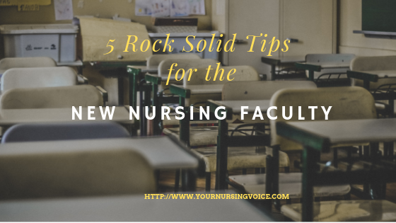5 Rock Solid Tips for the New Nursing Faculty